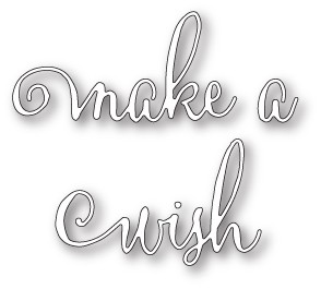 Make A Wish craft die (  1717)