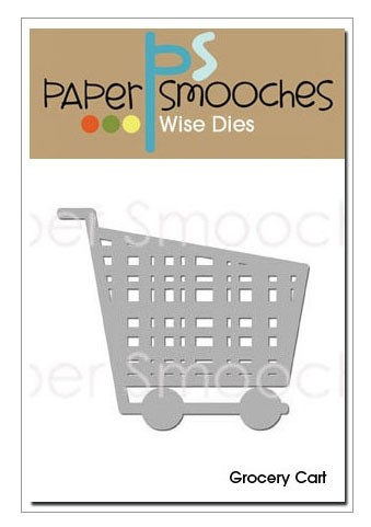 Paper Smooches Grocery Cart Die