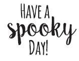 5608C - Have a Spooky Day
