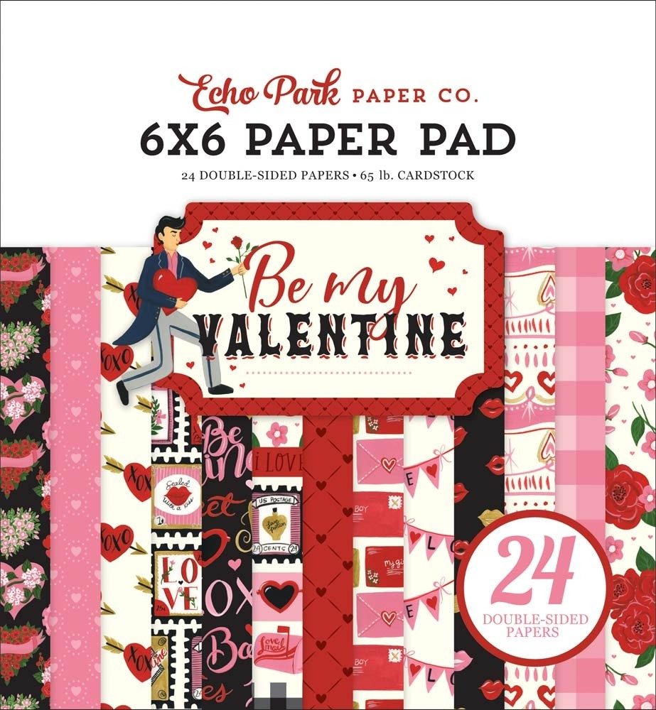 Echo Park Be My Valentine 6x6 paper pad