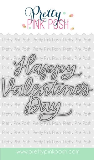 Pretty Pink Posh Happy Valentine's Day Script Die