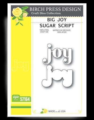 Birch Press Big Joy Sugar Script 57164