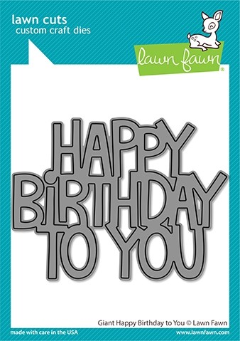 Lawn Fawn giant happy birthday to you die LF2613