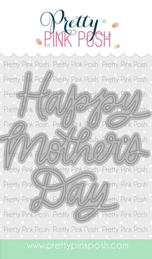Pretty Pink Posh Mother's Day Script Die