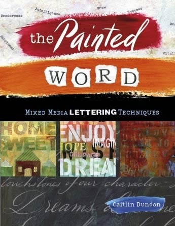 The Painted Word by Caitlin Dundon