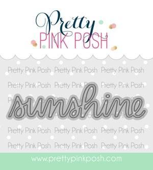 Pretty Pink Posh Sunshine Script Die