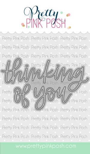Pretty Pink Posh Thinking of You Script Die