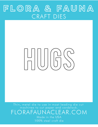 Flora and Fauna Hugs Typed Die 30233