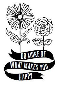 5357E - do more of what makes you happy rubber stamp