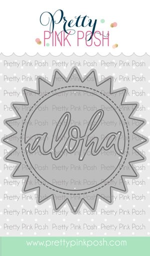 Pretty Pink Posh Aloha Shaker Die