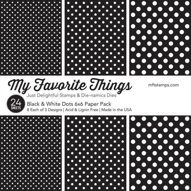My Favorite Things Black and Whtie Dots 6x6