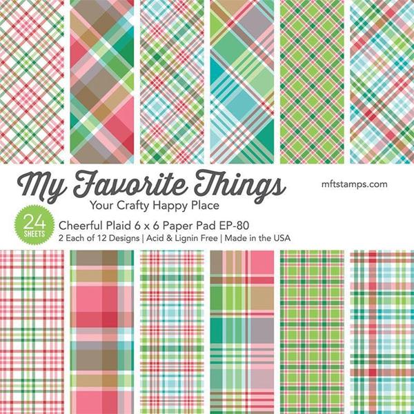 My Favorite Things Cheerful Plaid 6x6