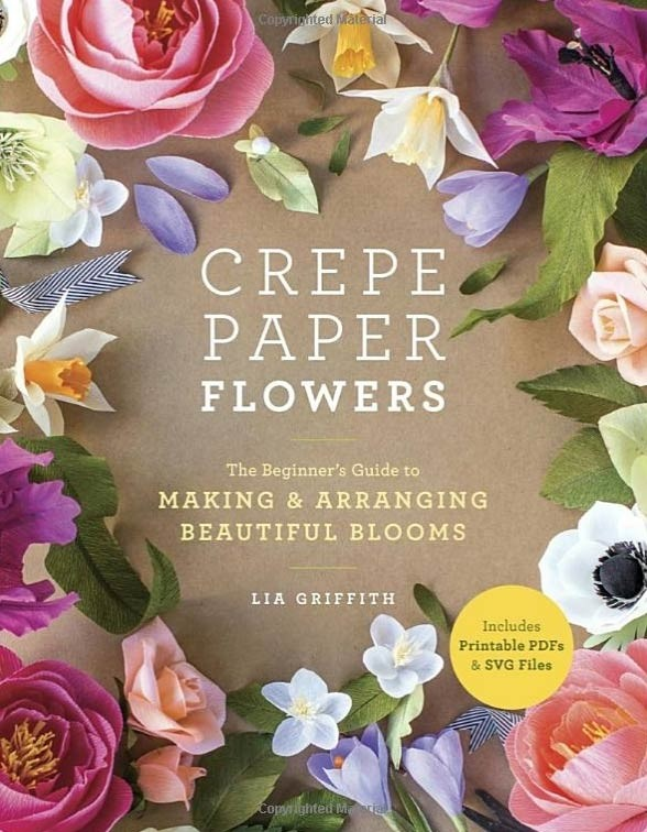 Crepe Paper Flowers by Lia Griffith