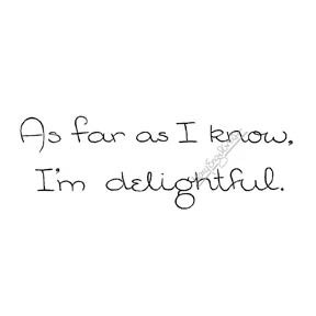 """Mary Engelbreit """"As Far as I Know, I'm Delightful"""" - Rubber Art Stamp  ME7724I"""