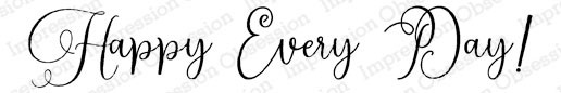 Happy Every Day! Rubber Stamp iob20809