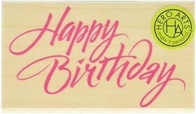 Hero Arts Happy Birthday Rubber Stamp F466