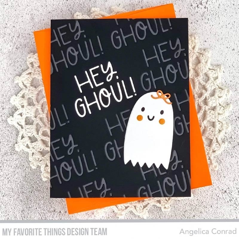 My Favorite Things Hey Ghoul Die Set.