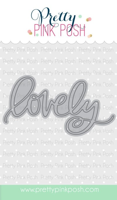 Pretty Pink Posh Lovely Script Die