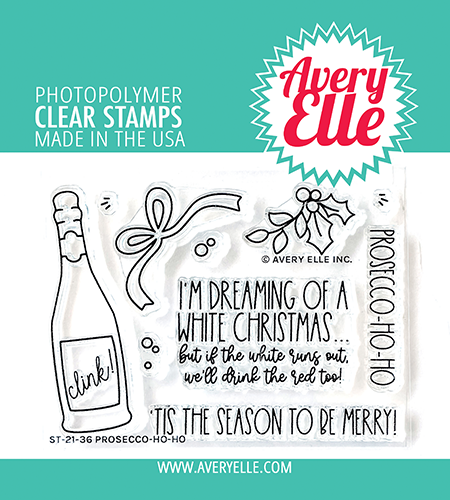 Avery Elle Prosecco-Ho-Ho Clear Stamps ST-21-36
