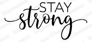 Stay Strong Rubber Stamp c13944io