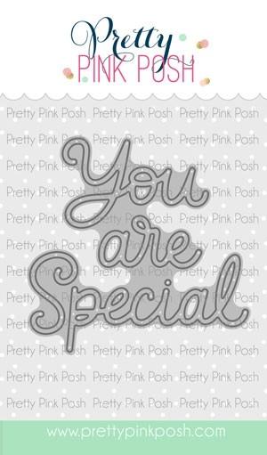 Pretty Pink Posh You are Special Script Die